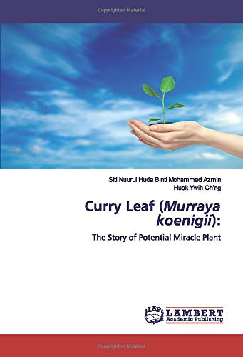Curry Leaf (Murraya koenigii):: The Story of Potential Miracle Plant