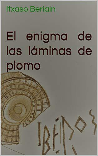 El enigma de las láminas de plomo: Iberos