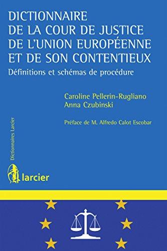 Dictionnaire de la Cour de justice de l'Union européenne et de son contentieux: Définitions et schémas de procédure