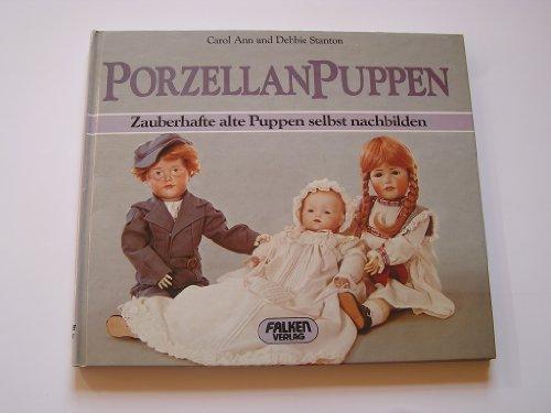 Porzellanpuppen. Zauberhafte alte Puppen selbst nachbilden