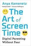 The Art of Screen Time: How Your Family Can Balance Digital Media and Real Life (English Edition)