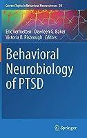 Behavioral Neurobiology of PTSD (Current Topics in Behavioral Neurosciences (38))