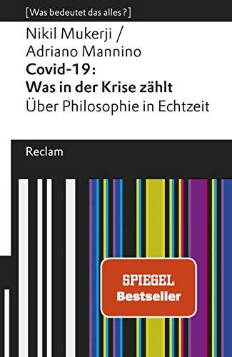 Covid-19: Was in der Krise zählt. Über Philosophie in Echtzeit: [Was bedeutet das alles?] (Reclams Universal-Bibliothek)