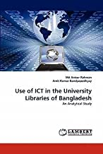 [(Use of Ict in the University Libraries of Bangladesh )] [Author: Md Anisur Rahman] [Nov-2012]