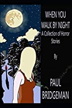 When You Walk By Night: A Collection of Nine Short Horror Stories