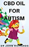 CBD OIL FOR AUTISM: All you need to know about using cbd oil to treat all symptoms of autism (English Edition)