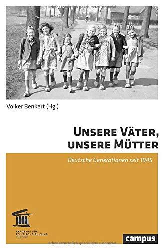 Unsere Väter, unsere Mütter: Deutsche Generationen seit 1945
