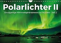 Polarlichter II - Einzigartige Himmelsphaenomene im Norden - Teil 2 (Wandkalender 2022 DIN A4 quer): Wunderschoene Aufnahmen von Nordlichtern. (Monatskalender, 14 Seiten )