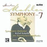 Symphony 7 - Mahler, Kubelik, Bavarian Radio Symphony Orch