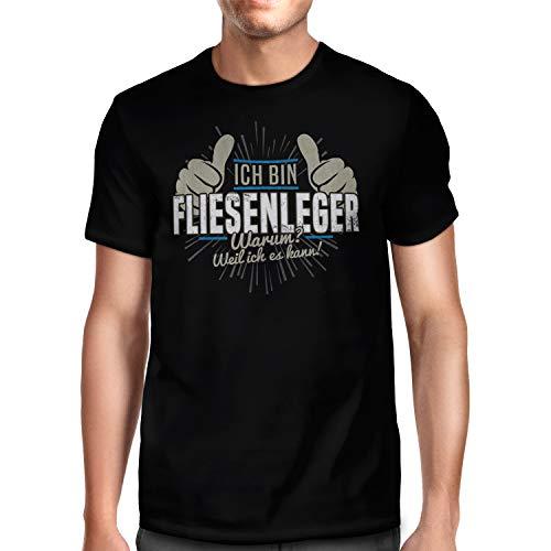 Fashionalarm Herren T-Shirt - Ich Bin Fliesenleger - Weil ich es kann | Fun Shirt mit Spruch Geschenk Handwerker Bodenleger Lustig | Beruf Arbeit, Schwarz XL