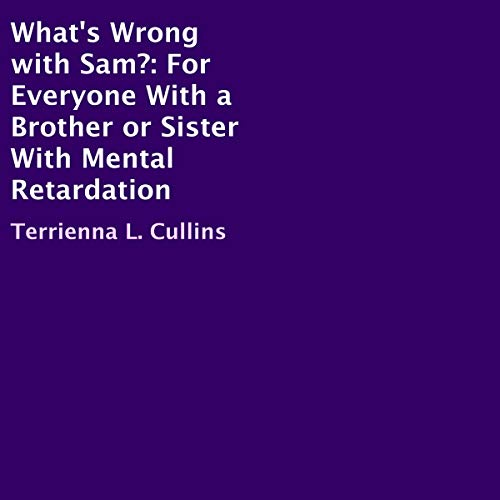 What's Wrong with Sam?: For Everyone with a Brother or Sister with Mental Retardation  By  cover art