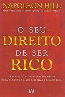 O Seu Direito de Ser Rico - Aprenda como atrair o dinheiro para alcancar a sua liberdade financeira (Em Portugues do Brasil)