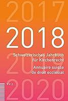 Schweizerisches Jahrbuch fuer Kirchenrecht. Bd. 23 (2018): Annuaire suisse de droit ecclésial 2018
