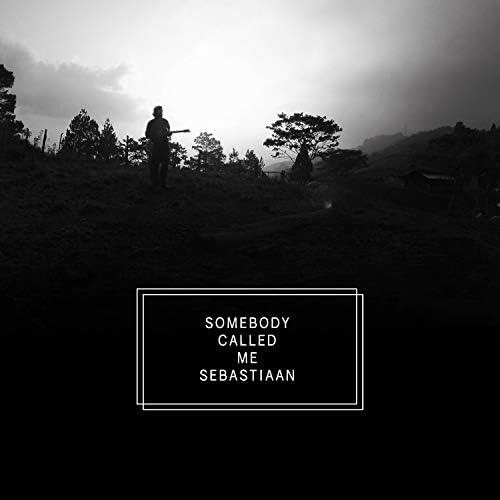 Somebody Called Me Sebastiaan