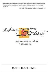 Broken Promises, Mended Hearts: Maintaining Trust in Love Relationships: Joel D. Block