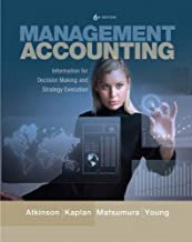 Management Accounting: Information for Decision-Making and Strategy Execution (6th Edition)