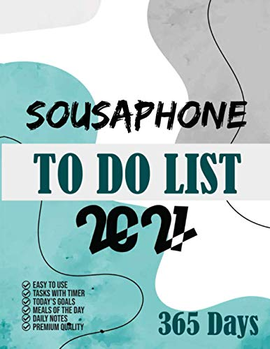 Sousaphone To Do List 2021: 365 Days To Do List planner, 2021 day minder monthly planner, Daily Planner and Organizer 8.5x11, Task with timer, Goals, Meals, Notes