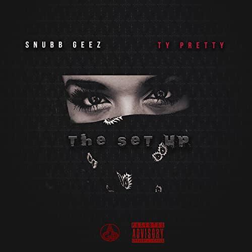 Snubb Geez feat. Ty Pretty & Chrissy