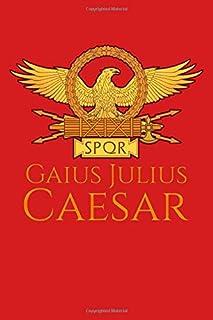 SPQR Gaius Julius Caesar: Ancient Rome Legionary Eagle Standard SPQR Roman Eagle Notebook / Journal / Diary / Blank 120 Pa...
