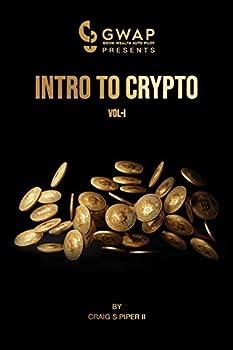 GWAP Trader Presents Intro to Crypto Vol I
