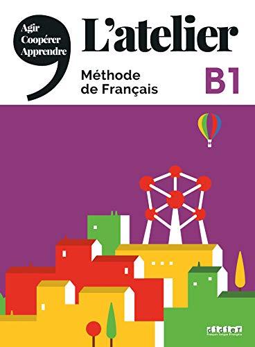 L'Atelier: B1 - Kursbuch mit DVD-ROM und Code für das digitale Kursbuch (L'Atelier - Méthode de Français)