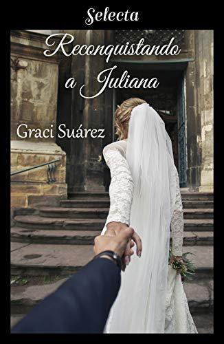 Reconquistando a Juliana – Graci Suárez (Rom)  41XuTg2LmOL