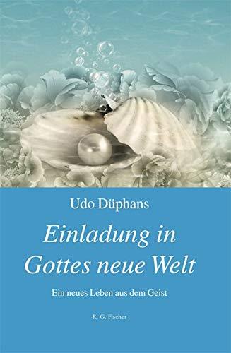 Einladung in Gottes neue Welt: Ein neues Leben aus dem Geist
