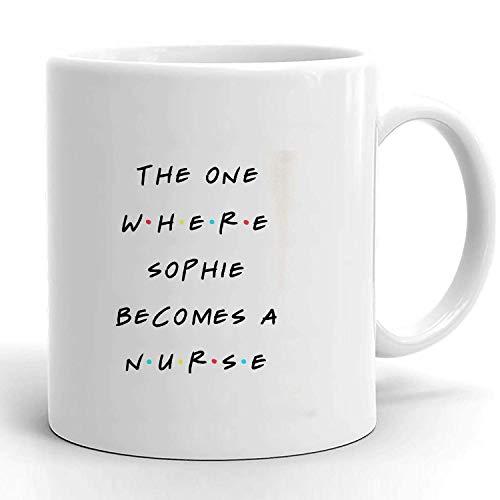 N\A El Lugar Donde Sophie se Convierte en Enfermera, Taza de café Inspirada en Amigos, graduada de enfermería, Regalo para Nueva Enfermera