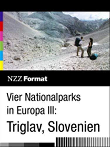 Vier Nationalparks in Europa III: Triglav, Slowenien