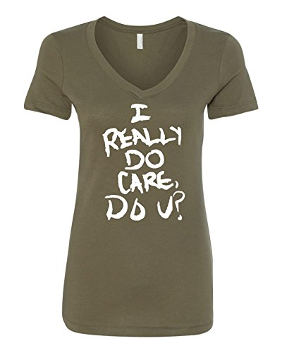 FIVE UP TEES I Really Do Care Do U? Women's V-Neck T-Shirt New (XL, Military Green)