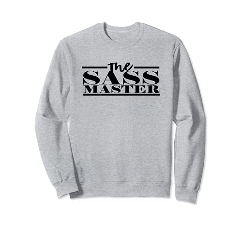 Funny The Sass Master for Strong Women That Hold Their Own Sudadera