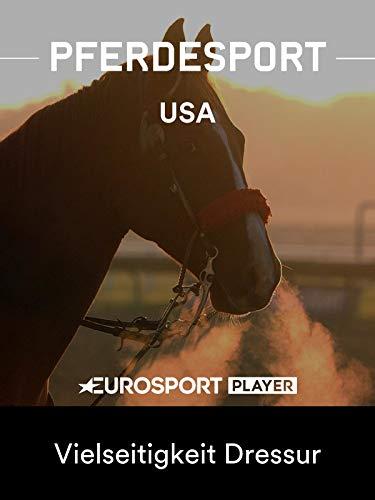 Pferdesport: Weltreiterspiele 2018 in Tryon (USA) - Vielseitigkeit Dressur