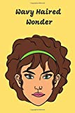 Wavy Hair Wonder: Notebook