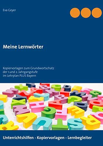 Meine Lernwörter: Kopiervorlagen zum Grundwortschatz der 1.und 2. Jahrgangstufe im Lehrplan PLUS Bayern