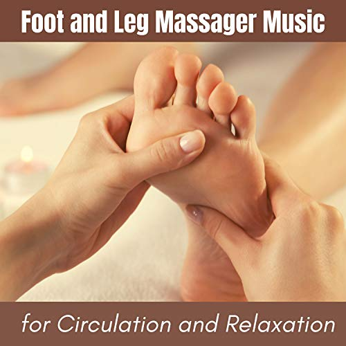 Foot and Leg Massager Music for Circulation and...