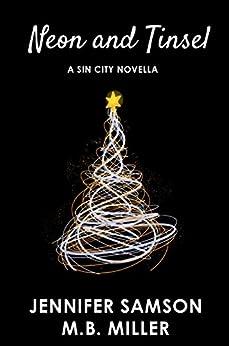 Neon and Tinsel: A Sin City Novella (Sin City Series) by [Jennifer Samson, M.B. Miller]