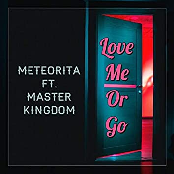 Love Me Or Go (feat. Master Kingdom)