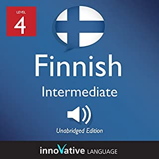 Learn Finnish - Level 4: Intermediate Finnish: Volume 1: Lessons 1-25                   By:                                                                                                                                 Innovative Language Learning LLC                               Narrated by:                                                                                                                                 FinnishPod101.com                      Length: 4 hrs and 41 mins     Not rated yet     Overall 0.0
