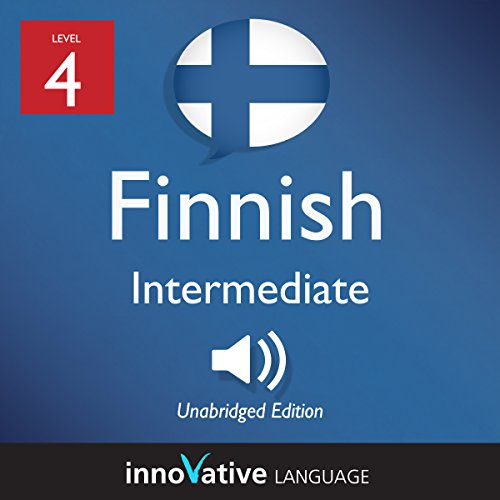 Learn Finnish - Level 4: Intermediate Finnish: Volume 1: Lessons 1-25 audiobook cover art