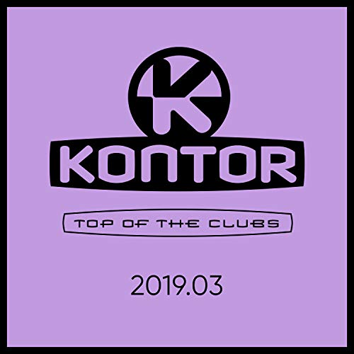Kontor Top of the Clubs 2019.03 [Explicit]