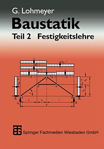 Baustatik, in 2 Tln., Tl.2, Festigkeitslehre: Teil 2 Festigkeitslehre