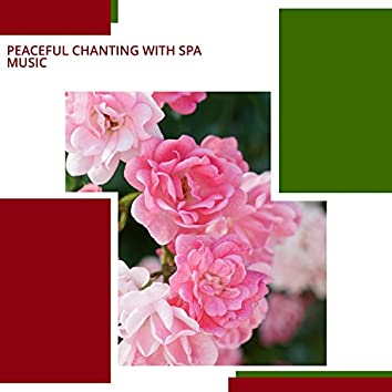 Peaceful Chanting With Spa Music