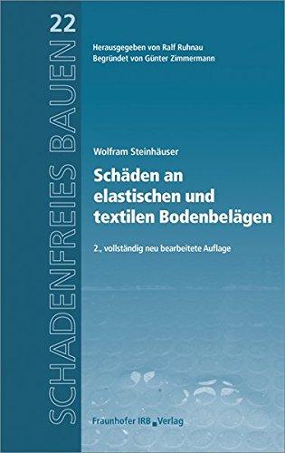 Schäden an elastischen und textilen Bodenbelägen. (Schadenfreies Bauen)