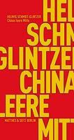Chinas leere Mitte: Die Identitaet Chinas und die globale Moderne