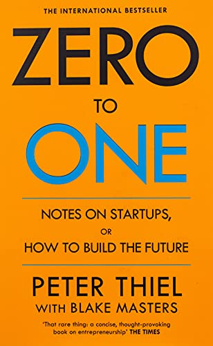 Zero to One: Notes on Start Ups, or How to Build the Future [Lingua inglese]