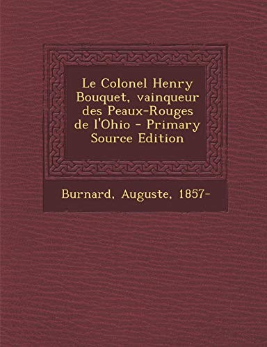 Le Colonel Henry Bouquet, Vainqueur Des Peaux-Rouges de L'Ohio