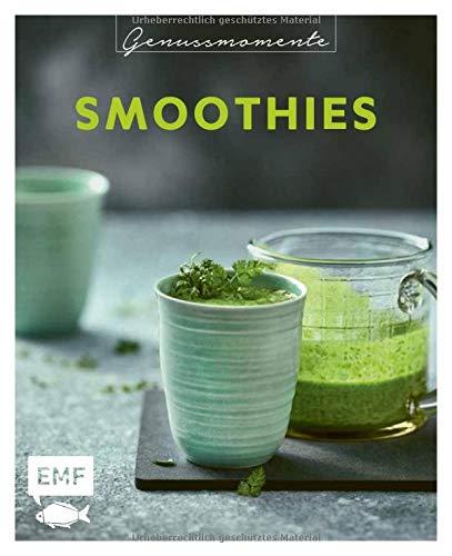 Genussmomente: Smoothies: Einfache und gesunde Rezepte für Smoothies, Shakes und Co. – Green Power Smoothie, Wild Berry Shake, Chai-Lassi und vieles mehr!
