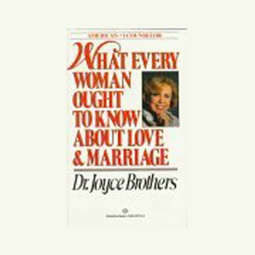 What Every Woman Ought to Know About Love and Marriage audiobook cover art