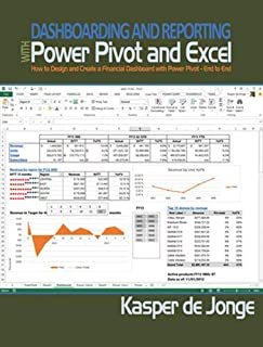 Dashboarding and Reporting with Power Pivot and Excel: How to Design and Create a Financial Dashboard with PowerPivot - En...