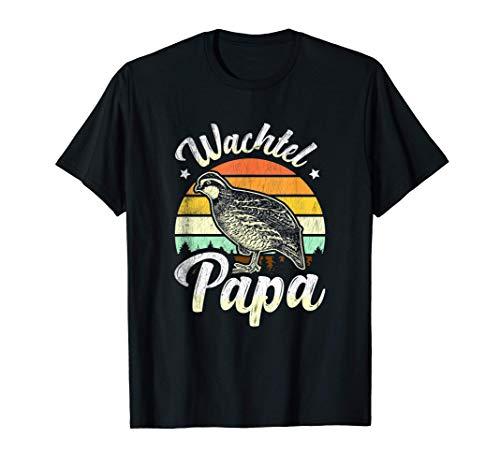 Herren Wachtel Papa Geschenk Legewachteln Vogel Wachtelhenne Motiv T-Shirt